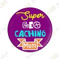 """Chapa  """"Super Geocaching Mum"""""""